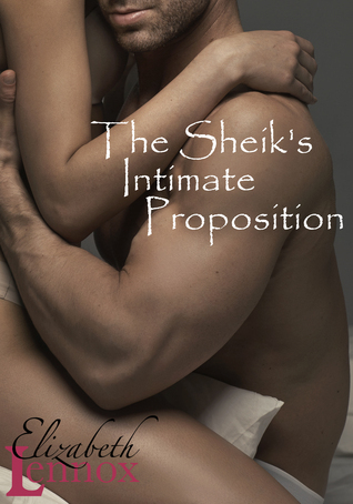 The Sheiks Intimate Proposition  by  Elizabeth Lennox