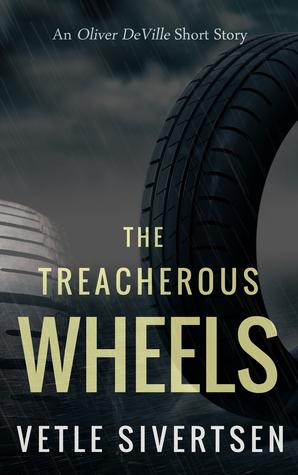 The Treacherous Wheels: An Oliver DeVille Short Story Vetle Sivertsen