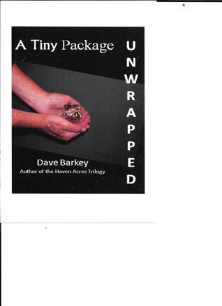 A Tiny Package Unwrapped Dave Barkey