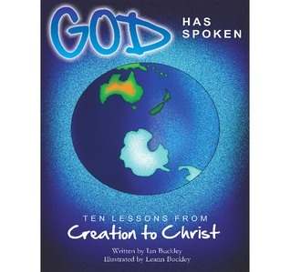 God has Spoken: Ten LOessons from Creation to Christ Ian Buckley