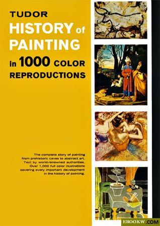 Tudor history of painting in 1000 color reproductions  by  Luc Benoist