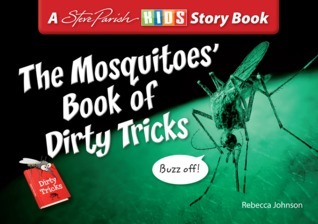 The Mosquitoes Book of Dirty Tricks Rebecca  Johnson