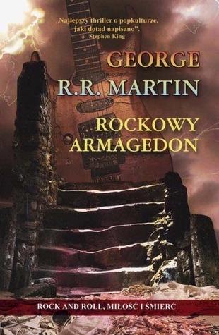 Rockowy Armagedon  by  George R.R. Martin