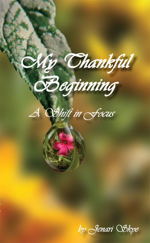 My Thankful Beginning  by  Jenari Skye