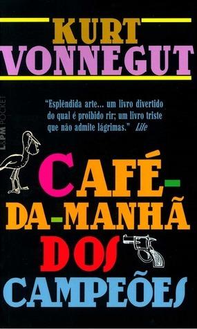 Café da Manhã dos Campeões  by  Kurt Vonnegut