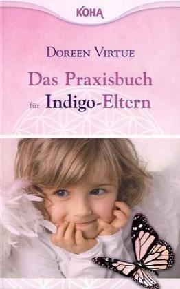 Das Praxisbuch für Indigo-Eltern Doreen Virtue