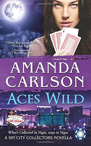 Aces Wild (Sin City Collectors #1) Amanda  Carlson