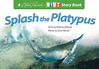 Splash the Platypus Rebecca  Johnson