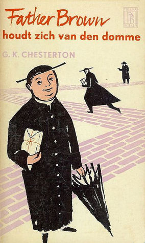 Father Brown houdt zich van den domme (Father Brown, #1)  by  G.K. Chesterton