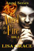 Angel in the Fire (Angel #4) Lisa Grace