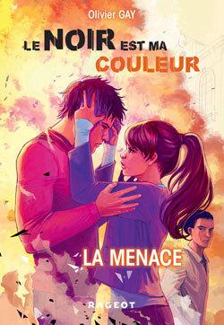 La menace (Le noir est ma couleur, #2) Olivier Gay