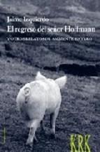 El regreso del señor Hoffmann y otros relatos de ambiente entero  by  Jaime Izquierdo Vallina