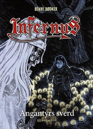 Angantyrs sverd (Infernus, #2) Benni Bødker