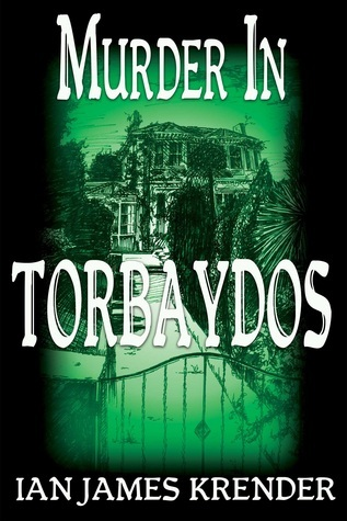 Murder in Torbaydos  by  Ian James Krender
