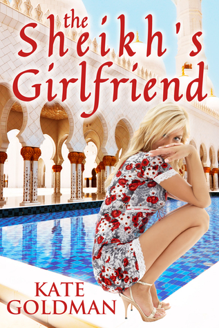 The Sheikhs Girlfriend  by  Kate Goldman