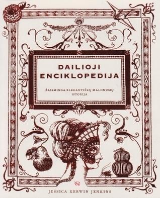 Dailioji Enciklopedija  by  Jessica Kerwin Jenkins