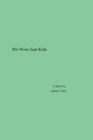 We Were Just Kids  by  James  Tyler