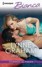 Una esposa rebelde (Hombres de poder, #2) Lynne Graham