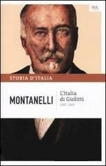Storia dItalia Vol. 10: LItalia di Giolitti (1900 1920) Indro Montanelli