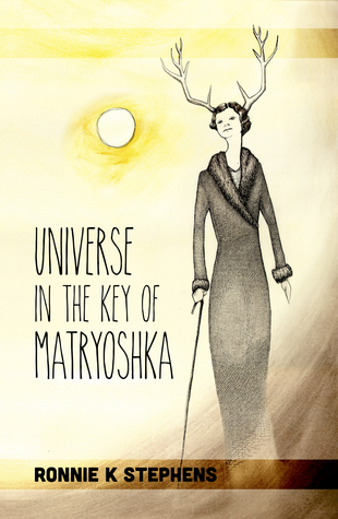 Universe in the Key of Matryoshka  by  Ronnie K. Stephens
