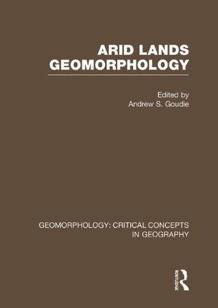 Arid Lands Geomorphology Andrew S. Goudie