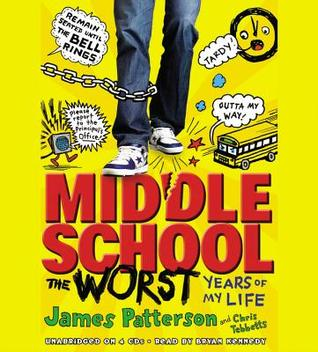 Middle Schoolthe Worst Years Of My Life  by  James Patterson