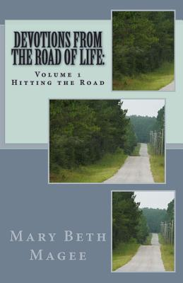 Devotions from the Road of Life (Volume 1: Hitting the Road)  by  Mary Beth Magee