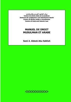 Manuel de Droit Musulman Et Arabe  by  Sami Awad Aldeeb Abu-Sahlieh