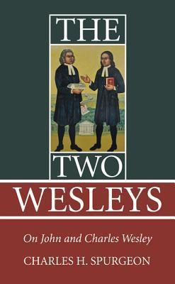 The Two Wesleys  by  Charles Haddon Spurgeon