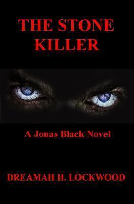 The Stone Killer: A Jonas Black Novel  by  Dreamah H Lockwood