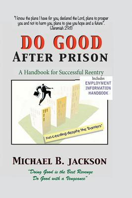 How to Love and Inspire Your Man After Prison: A Prisonwifes Guide Michael B. Jackson