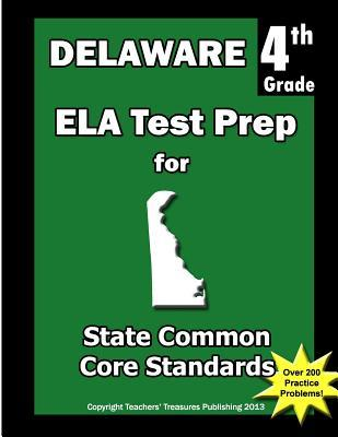 Delaware 4th Grade Ela Test Prep: Common Core Learning Standards Teachers Treasures