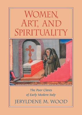 Women, Art, and Spirituality  by  Jeryldene M. Wood