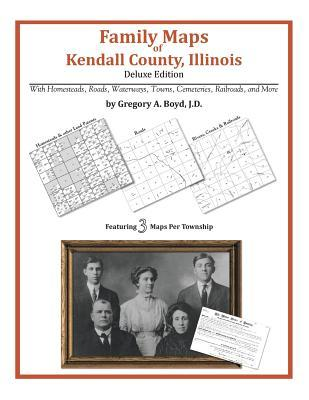 Family Maps of Kendall County, Illinois Gregory A.  Boyd