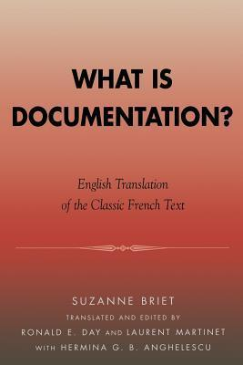 What Is Documentation?: English Translation of the Classic French Text  by  Suzanne Briet