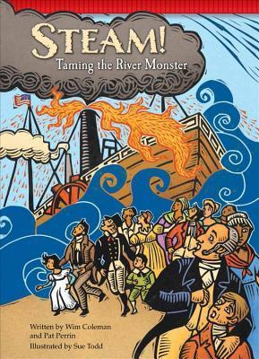 Steam!: Taming the River Monster  by  Wim Coleman