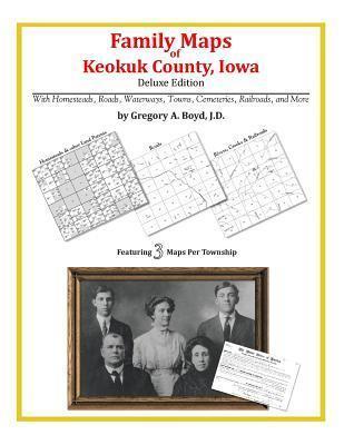 Family Maps of Keokuk County, Iowa Gregory A.  Boyd