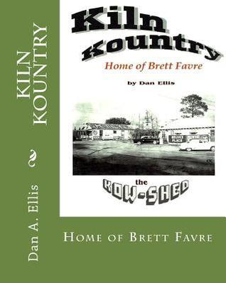 Kiln Kountry: Home Of Brett Favre Dan A, Ellis