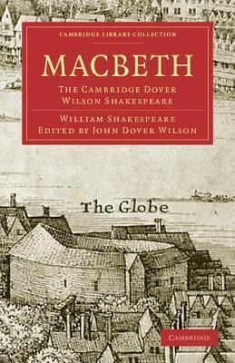 Macbeth: The Cambridge Dover Wilson Shakespeare  by  William Shakespeare