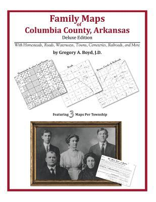 Family Maps of Columbia County, Arkansas Gregory A.  Boyd