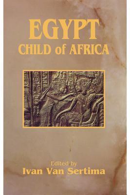 Egypt: Child of Africa Ivan Van Sertima