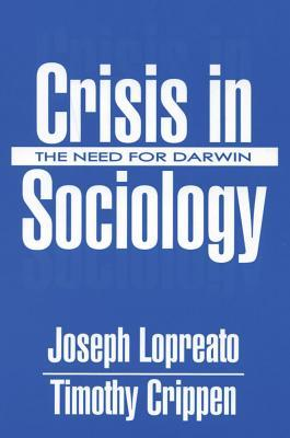 Crisis in Sociology  by  Joseph Lopreato