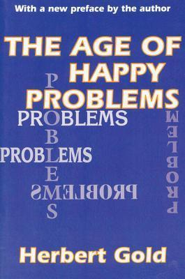 Age of Happy Problems  by  Herbert Gold
