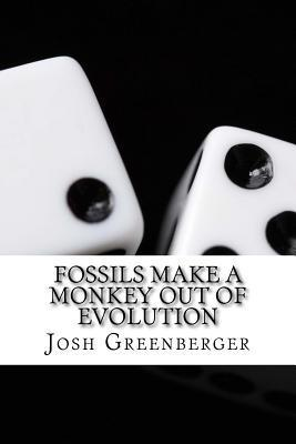 Fossils Make a Monkey Out of Evolution MR Josh Greenberger