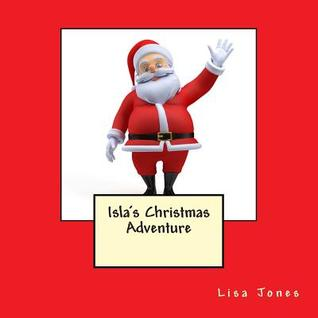 Islas Christmas Adventure  by  Lisa     Jones