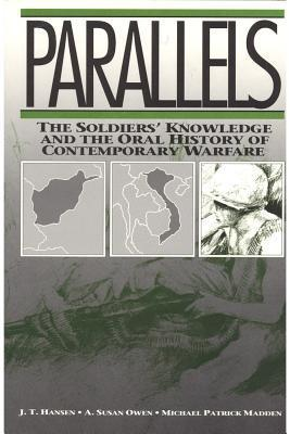 Parallels: The Soldiers Knowledge and the Oral History of Contemporary Warfare J.T. Hansen