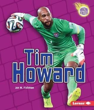 Tim Howard  by  Jon M. Fishman