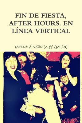 Fin de Fiesta, After Hours. En Linea Vertical  by  Álvaro García-Galán García-Mauriño