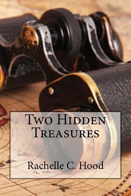Two Hidden Treasures Rachelle C Hood