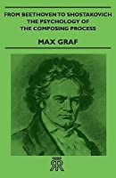 From Beethoven To Shostakovich (Music Book Index)  by  Max Graf